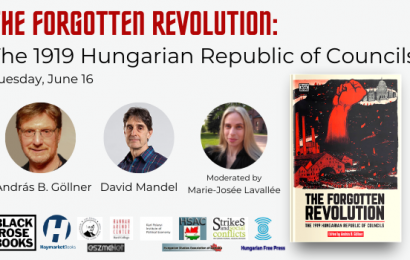 A live stream discussion of The Forgotten Revolution: The 1919 Hungarian Republic of Councils
